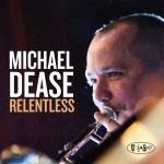 Michael Dease - Relentless cover